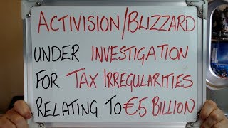 ACTIVISION/BLIZZARD Under Investigation For €5 BILLION in TAXES!!