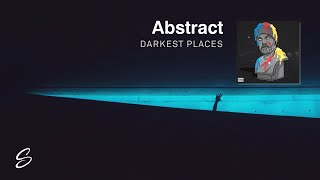 Abstract - Darkest Places (ft. Jonny Koch & Aspen Dawn)