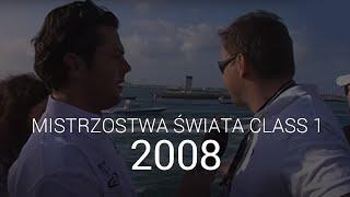 Finał Mistrzostw Świata Class 1 - Dubaj 2008