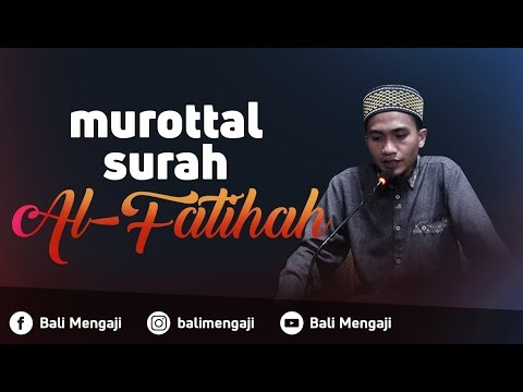 Murottal Surah Al-Fatihah - Ustadz Dzikru Rahman, Lc
