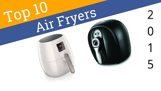 10 Best Air Fryers 2015