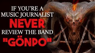"""If you're a music journalist, NEVER review the band 'Gönpo'"" Creepypasta"