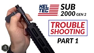 KEL TEC SUB-2000 Gen 2 Trouble Shooting by M*CARBO