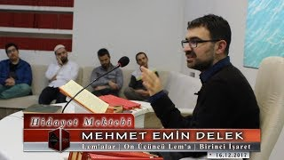Mehmet Emin Delek - Lem'alar - On Üçüncü Lem'a - Birinci İşaret