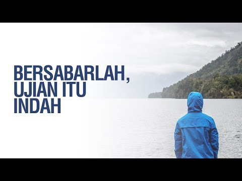 Bersabarlah, Ujian Itu Indah - Ustadz Ahmad Zainuddin Al-Banjary