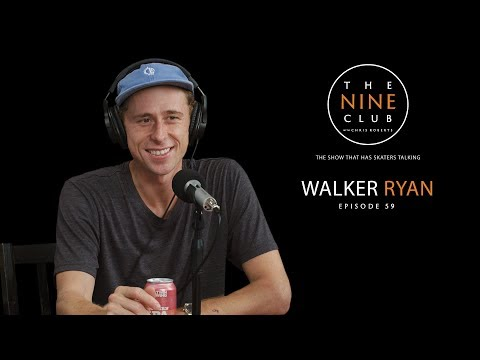 Walker Ryan | The Nine Club With Chris Roberts - Episode 59