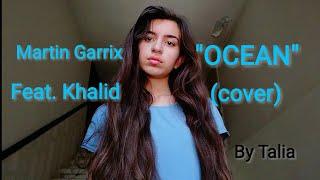 Download Lagu Martin Garrix feat. Khalid - Ocean   COVER by Talia Gratis STAFABAND