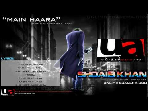 Main Haara - Shoaib Khan -*With Lyrics* unlimitedarena.com