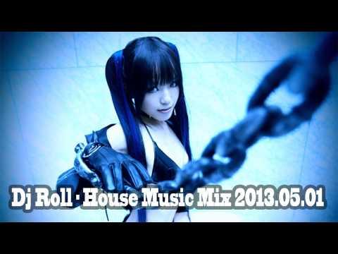 Dj Roll - House Music Mix 2013.05.01
