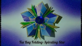 Origami Maniacs 178: Tea Bag Folding: Spiraling Star