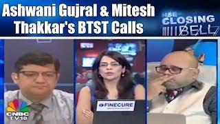 Closing Bell - 12th June, P2    Ashwani Gujral & Mitesh Thakkar's BTST Calls   CNBC TV18