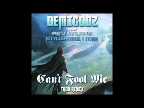 Demigodz - Can't Fool Me feat. Apathy,Blacastan,Esoteric,Motive,Celph Titled,&Eternia (Tron Remix)