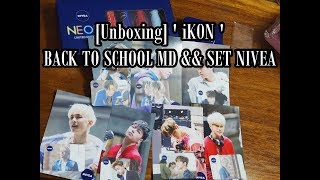 [Unboxing] ' iKON ' BACK TO SCHOOL MD && SET NIVEA