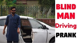BLIND MAN DRIVING PRANK | Haris Awan