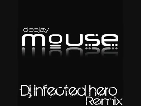 Dj mouse remix - infected hero