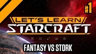 Let's Learn Starcraft #1 - Stork vs Fantasy 2008 Incruit OSL Finals Analysis