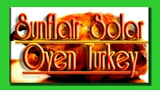 Sunflair Solar Oven Turkey With RVerTV Russ and Shelley in Quartzsite: Full Time RV Living