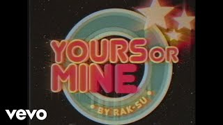 Rak-Su - Yours or Mine (Official Video)
