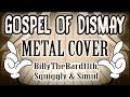 GOSPEL OF DISMAY - METAL COVER (SquigglyDigg ft. BillyTheBard11th & Simul) MP3