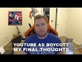 Youtube Ad Boycott 2017 - My Final Thoughts (This one is very Personal)