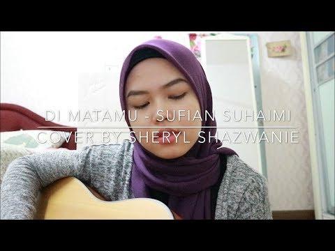 Di Matamu - Sufian Suhaimi (cover by Sheryl Shazwanie)