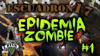 GTA V Online - Epidemia Zombie Ep. 1 - Escuadrón 17 - GTA 5 Online!