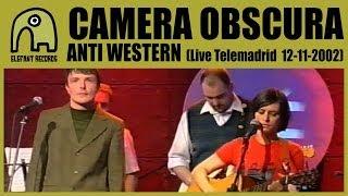 Watch Camera Obscura Anti Western video