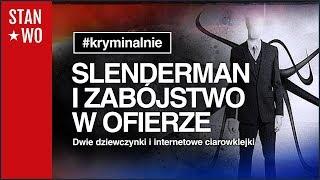 Slenderman, Creepypasta i zabójstwo w ofierze - Kryminalnie #22