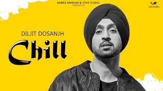 Chill Diljit Dosanjh Veet Baljit Official Audio Latest Punjabi Song 2018 State Studio