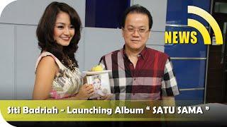Nagaswara News Siti Badriah Launching Album Satu Sama TV Musik Indonesia