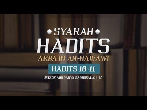 Ceramah: Hadits Arba'in Nawawi: Hadits 10-11 (Ustadz Abu Yahya Badrusalam, Lc.)