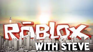 Roblox With Steve!!