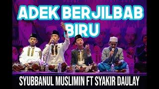 """ADEK BERJILBAB BIRU """"Galaxy Prime Night"""" oleh Syubbanul Muslimin Ft Syakir Daulay di Galaxy 2.0"""