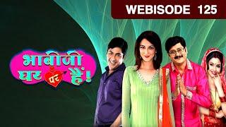 Bhabi Ji Ghar Par Hain - Episode 125 - August 21, 2015 - Webisode