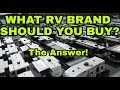 What brand of RV should you buy? Finally a real answer!