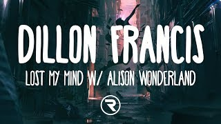 Dillon Francis Lost My Mind W Alison Wonderland