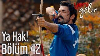 Download Lagu Yeni Gelin 42. Bölüm - Ya Hak! Gratis STAFABAND
