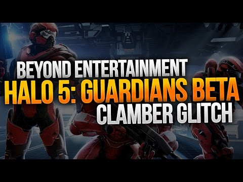 Halo 5: Guardians Beta - Out of the Map Clamber Glitch