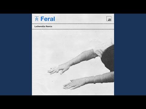 Feral (letherette Remix)