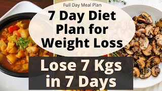 7 Day Diet Plan for Weight Loss | How to Lose Weight Fast 7 Kgs in 7 Days | Full Day Diet/Meal Plan