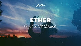 Download Lagu We Are All Astronauts - Ether Gratis STAFABAND