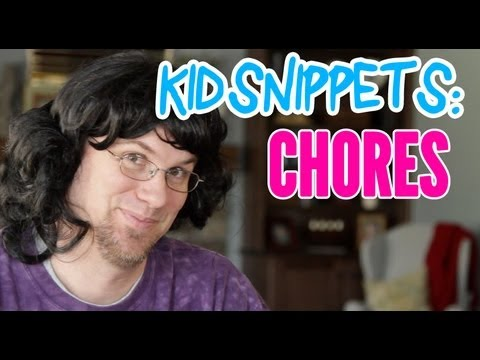 """Kid Snippets: """"Chores"""" (Imagined by Kids)"""