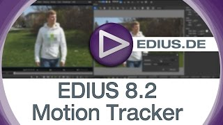 EDIUS Podcast - EDIUS 8.2 Motion Tracker