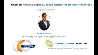 Joint Webinar Newegg Marketplace Seller Success Tactics for Holiday Readiness