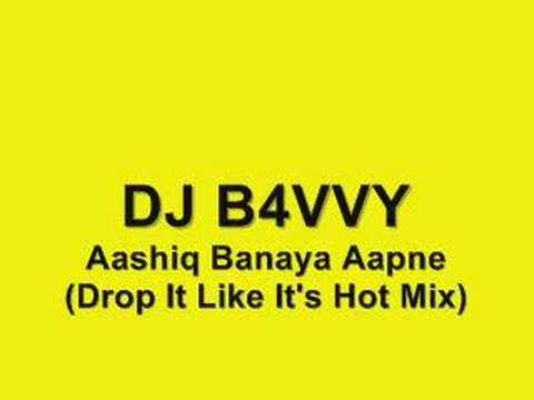 DJ B4VVY - Aashiq Banaya Aapne (Drop It Like Its Hot Mix)
