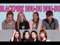 BLACKPINK DDU DU DDU DU Reaction! First Time Watching K POP!