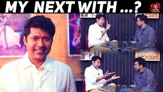 Thala Or Thalapathy Who Will Be My First Choice ? Magizh Thirumeni Exclusive Interview