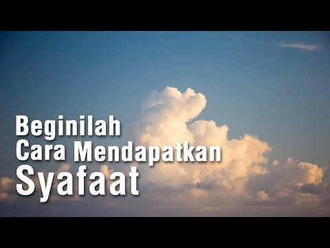Beginilah Cara Mendapatkan Syafaat - Ustadz Ahmad Zainuddin Al-Banjary