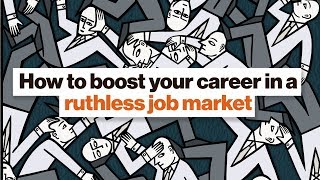 How to boost your career in a ruthless job market | Neil Irwin
