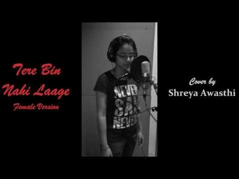 Tere Bin Nahi Laage (Cover by Shreya Awasthi)